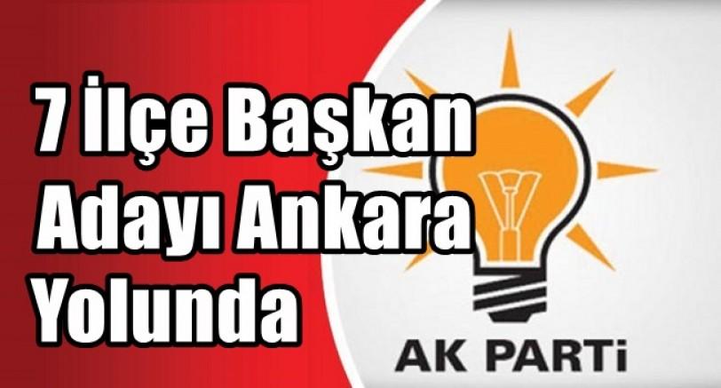 7 İlçe Başkan Adayı Ankara'ya Davet Edildi
