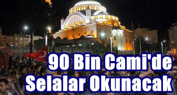 90 Bin Cami'de Selalar Okunacak