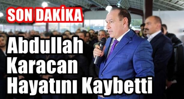 Abdullah Karacan Kurtarılamadı
