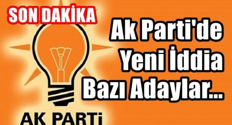 Ak Parti'de Bazı Adaylar !...