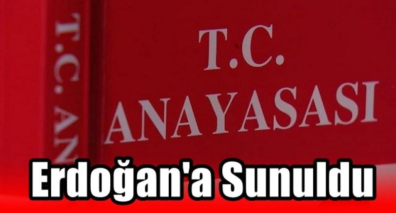 Anayasa Önerisi Erdoğan'a Sunuldu