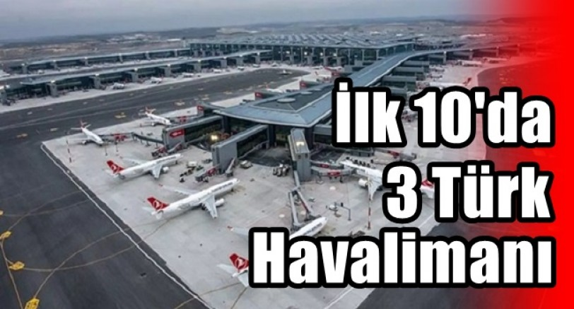 Avrupa'da 3 Türk Havalimanı İlk 10'a Girdi
