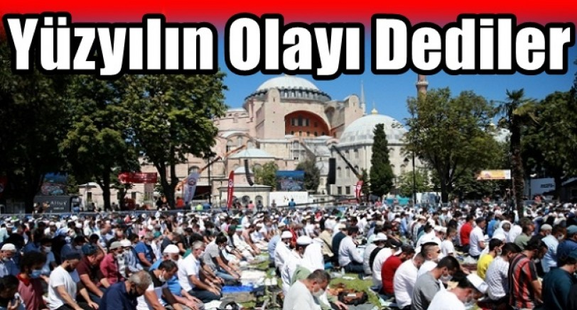 Ayasofya'nın İbadete Açılmasını Yüzyılın Olayı Olarak Yansıttılar