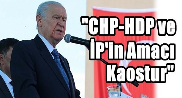 Bahçeli 'CHP-HDP ve İP'in Amacı Kaostur'