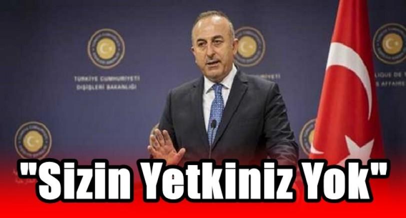 Bakan Çavuşoğlu'ndan AP'ye Sert Uyarı
