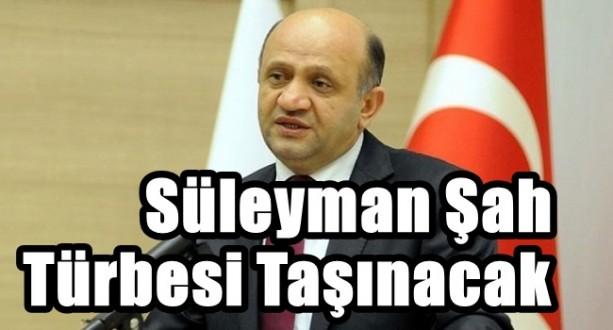 Bakan Işık Süleyman Şah Türbesi Taşınacak