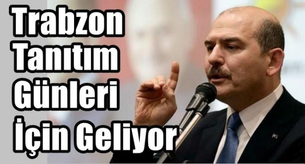 Bakan Soylu Trabzon Tanıtım Günleri İçin Geliyor