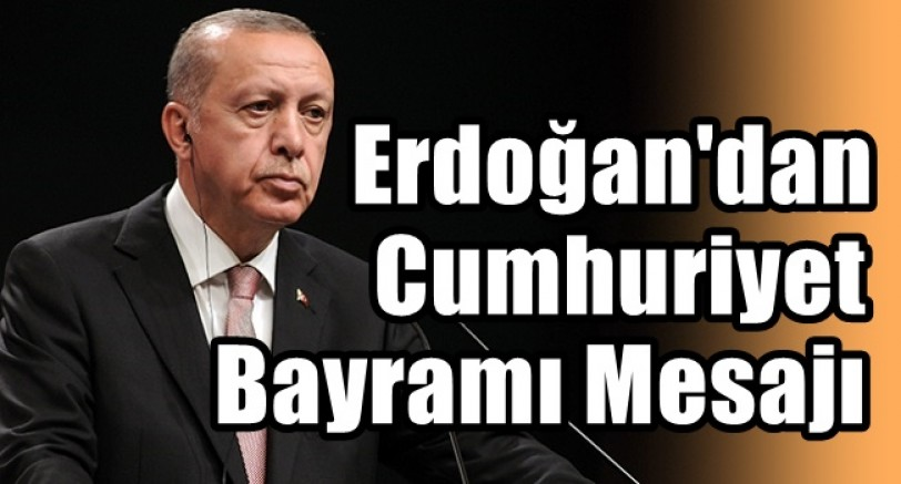 Başkan Erdoğan'dan Cumhuriyet Bayram Mesajı