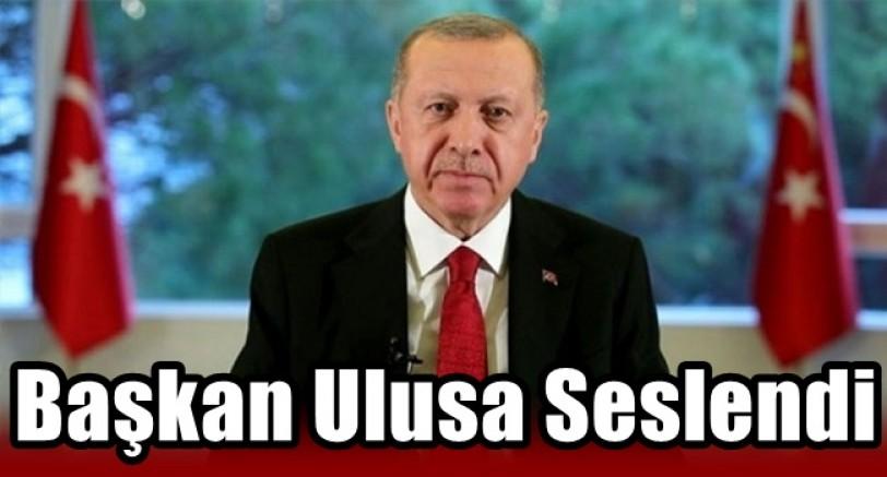 Başkan Erdoğan Ulusa Seslendi