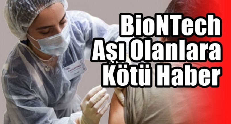 BioNTech Aşısı Olanlara Kötü Haber