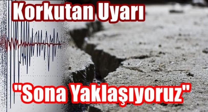 'Büyük Deprem' İçin 'Sona Yaklaşıyoruz'