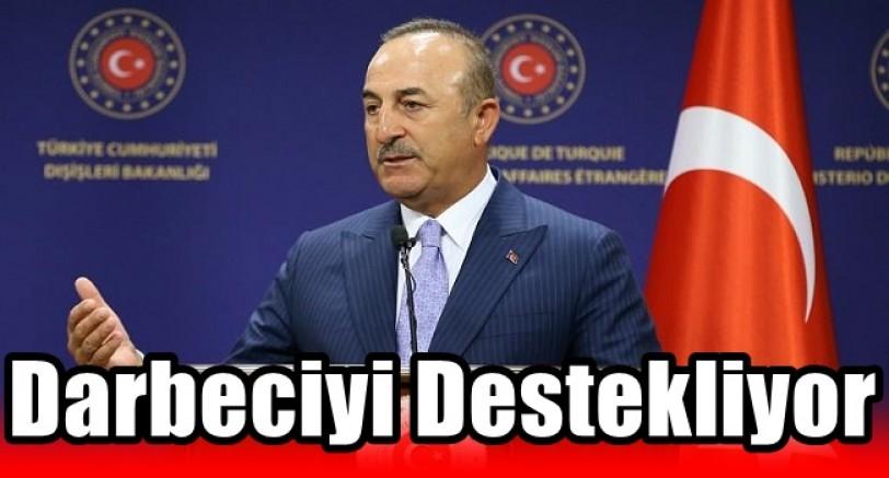 Çavuşoğlu'ndan Sert Çıkış 'Darbeciyi Destekliyor'