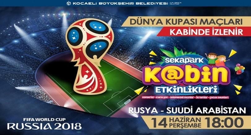 Dünya Kupası Sekapark K@bin'de