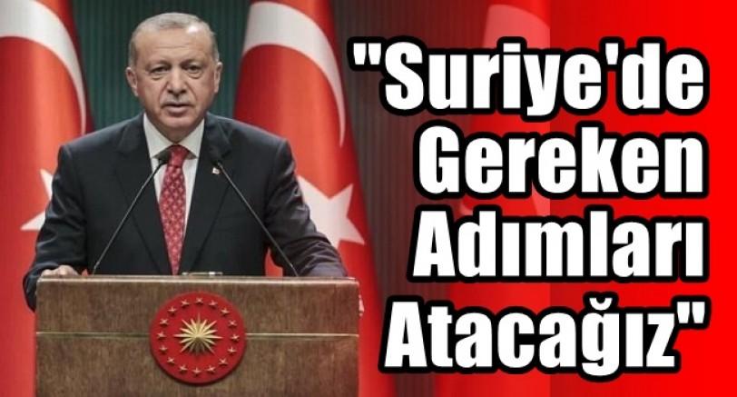 Erdoğan 'Artık Sabrımız Kalmadı Suriye'de Gereken Adımları Atacağız'