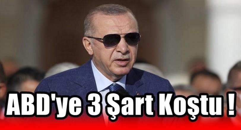 Erdoğan'dan ABD'ye 3 Şart
