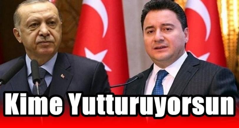 Erdoğan'dan Babacan'a Sert Sözler