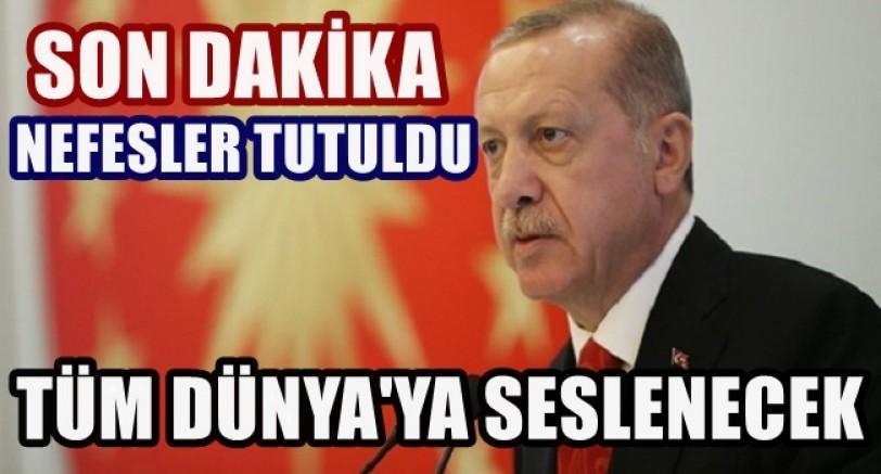 Erdoğan Tüm Dünya'ya Hitap Edecek