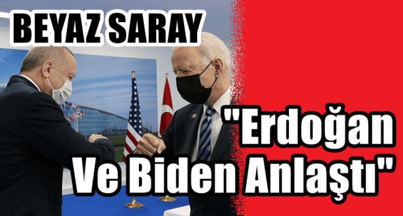 Erdoğan ve Biden Anlaştı