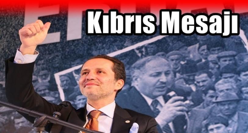 Fatih Erbakan'dan Kıbrıs Mesajı
