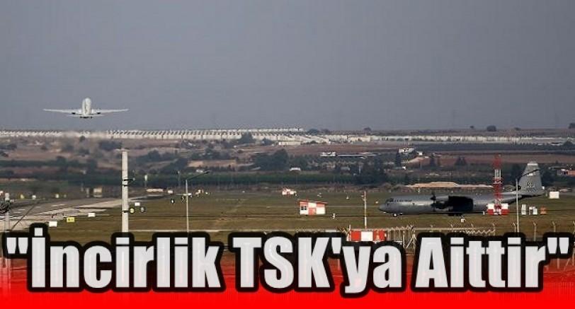 İncirlik TSK'ya Aittir, Türk Üssü'dür