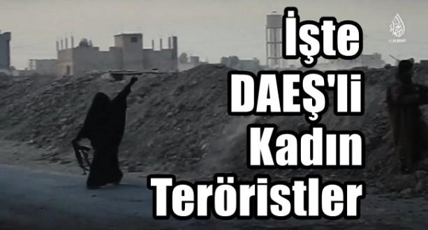 İşte DAEŞ'li Kadın Teröristler