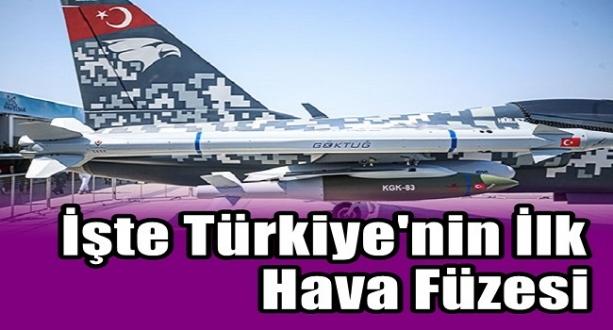 İşte Türkiye'nin İlk Hava Füzesi