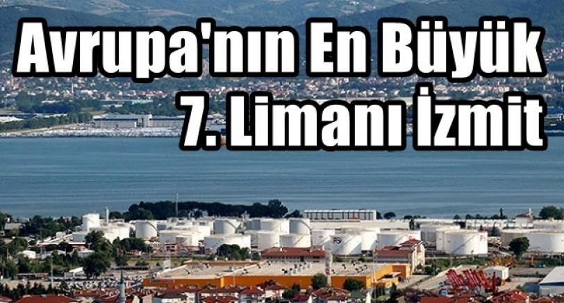 İzmiit Avrupa'nın En Büyük 7. Limanı