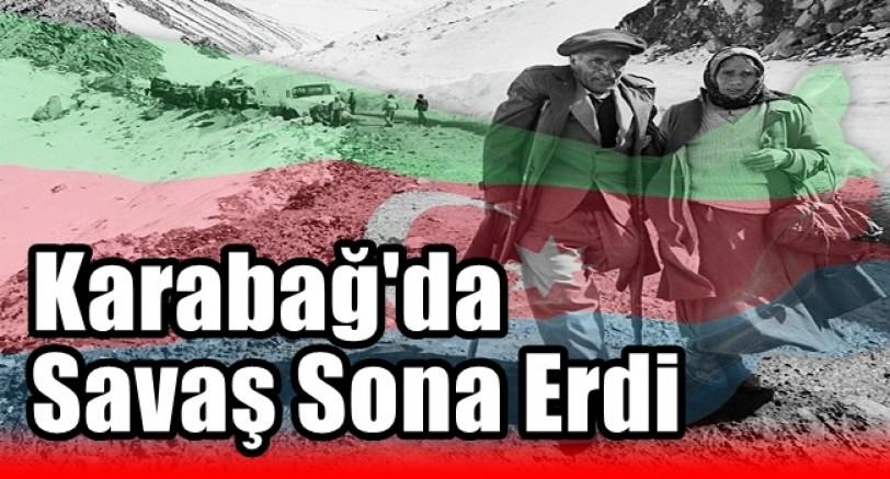 Karabağ'da Savaş Sona Erdi
