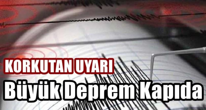 Korkutan Uyarı Büyük Deprem Kapıda