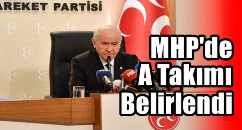 MHP'de A Takımı Belli Oldu