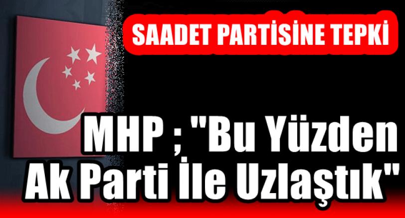 MHP'den Saadet Partisine Tepki