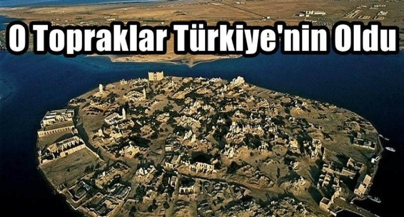 O Topraklar Türkiye'nin Oldu