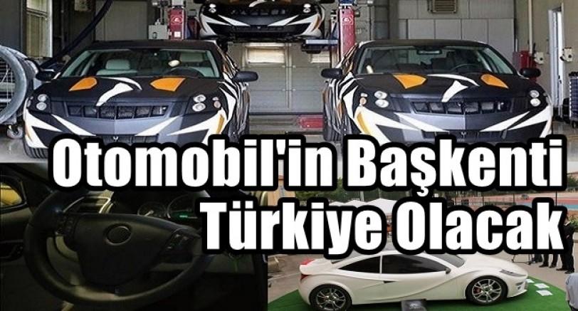 Otomobil'in Başkenti Türkiye Olacak