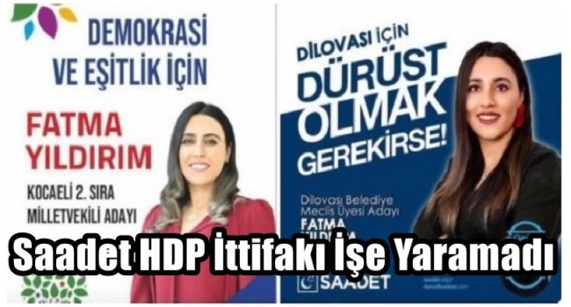 Saadet HDP İttifakı İşe Yaramadı