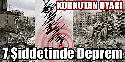 Korkutan Uyarı 3 Gün İçinde 7 Şiddetinde Deprem