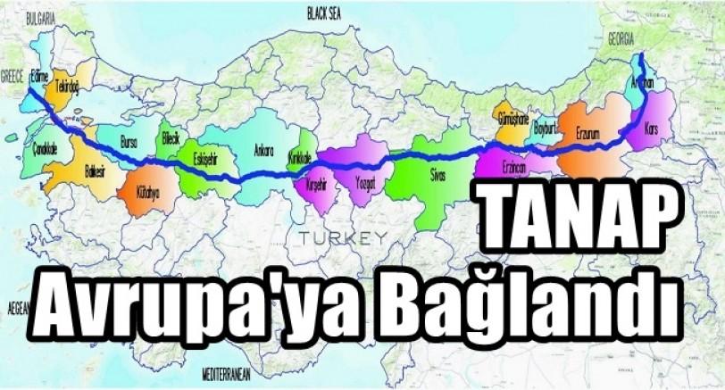 TANAP Avrupa'ya Bağlandı