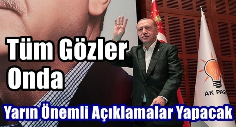 Tüm Gözler Başkan Erdoğan'da
