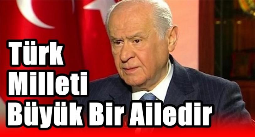 Türk Milleti Büyük Bir Ailedir.